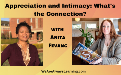 Power of Appreciation (Part 2 of 4) Appreciation and Intimacy: What's the Connection?